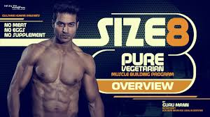 size 8 program overview pure vegetarian muscle building