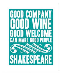 Good Company Quotes Amazing Good Company Quotes Good Company Good Wine Good Welcome Can Make