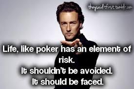 Best Poker Quotes - Hosting Poker Night via Relatably.com