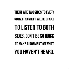 Listening Quotes Gorgeous There Are Two Sides To Every Story If You Aren't Willing Or Able To