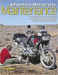 adventure motorcycle maintenance manual the essential guide to