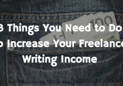 lance writing jobs be a lance writer 3 things you need to do to increase your lance writing income