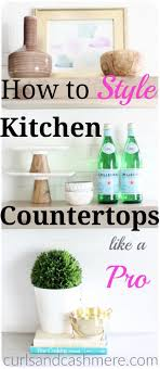 Decorations For Kitchen Counters 17 Best Ideas About Kitchen Countertop Decor On Pinterest