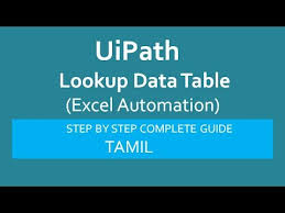 Lookup Data Table Uipath Excel Automation Uipath For Beginners Tamil