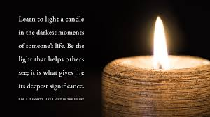To Light A Candle Be The Light That Helps Others See Candle In The Dark