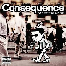 consequence don t quit your day job lyrics genius