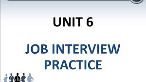 job interview practice questions and answers unit practice  06 job interview practice questions and answers unit 6 practice 1