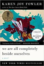<b>We Are All</b> Completely Beside Ourselves: A Novel: Fowler, Karen ...