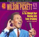 The Immortal Wilson Pickett