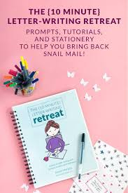 Retreat Letter Design Ideas The 10 Minute Letter Writing Retreat Letter Writing