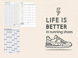 Life Is Better In Running Shoes Weekly Running Log Book
