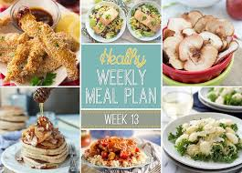 Healthy Weekly Meal Plan 13 Yummy Healthy Easy