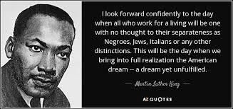 Living The American Dream Quotes Best of Martin Luther King Jr Quote I Look Forward Confidently To The Day