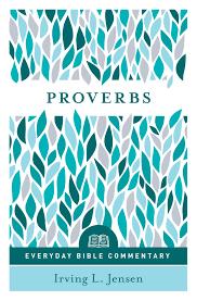 Proverbs Everyday Bible Commentary Ebook By Irving L Jensen Rakuten Kobo