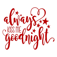 Always kiss me goodnight bundle svg, dxf, eps cut files by afw designs. Always Kiss Me Cuttable Design