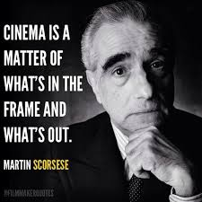 Writer quotes film director quotes. Film Director Quotes On Twitter Cinema Is A Matter Of What S In The Frame And What S Out Martin Scorsese Filmmaker Quote Http T Co Jabmwu8kkz