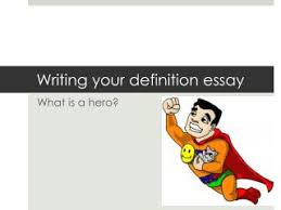 the definition of a hero definition essay helpme define a hero essay