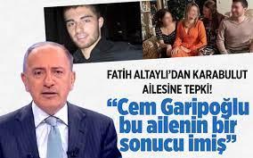 """Fatih Altaylı'dan Karabulut ailesine tepki! """"Cem Garipoğlu bu ailenin bir  sonucu imiş"""""""