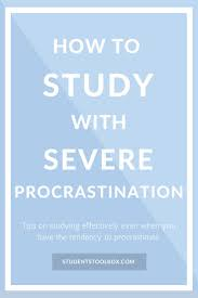 best student life ideas university life first how to study severe procrastination life hacks for studentsstudent
