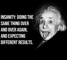 Image result for insanity saying einstein