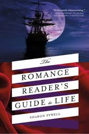 The Romance Reader's Guide to Life by Sharon Pywell, Paperback ...