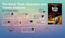 the book thief character and theme analysis by lindsey weiss on prezi