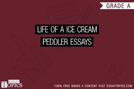 life of a ice cream peddler essays topics titles examples  life of a ice cream peddler essays