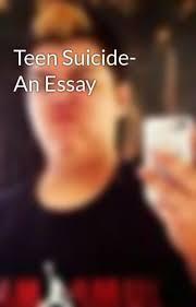 suicide essay teenage suicide essay