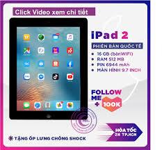 Máy Tính Bảng Apple Ipad 2 -16Gb Bản Wifi Hoặc 3G/Wifi LÊN MẠNG COI YOUTUBE,
