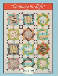 Camping In Style Quilt Pattern by This & That &  Adamdwight.com