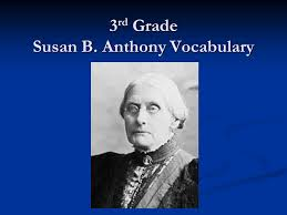 3rd Grade Susan B. Anthony Vocabulary - ppt video online download