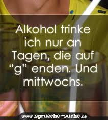 Spruch Alkohol Trinke Ich Nur An Tagen Sprüche Suche
