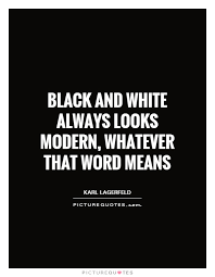Quotes About Black And White Amazing 48 Quotes About Black And White Life Is Not Always Black And
