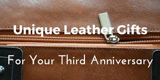 leather gifts for 3rd anniversary best leather anniversary gifts ideas for him and her 45 unique