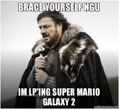 Brace yourself ngu im lp'ing Super mario galaxy 2 - Brace Yourself ... via Relatably.com