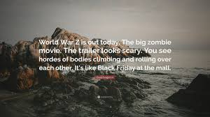 Craig Ferguson Quote World War Z Is Out Today The Big Zombie