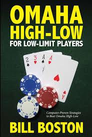 Omaha High Low For Low Limit Players Bill Boston