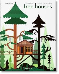Tree House Photos Tree Houses Fairy Tale Castles In The Air Taschen Books