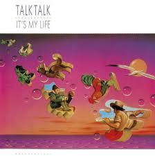 Inarguable Pop Classics #18: Talk <b>Talk</b> - <b>It's My</b> Life | God Is In The TV