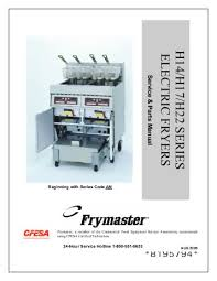 pro h50 55 series gas fryers service and parts manual frymaster h14 h17 h22 series electric fryers frymaster