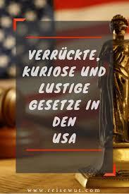 Kuriose Und Lustige Gesetze In Den Usa Reisewutcom