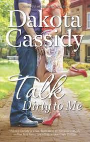Talk Dirty to Me by Dakota Cassidy | NOOK Book (eBook) | Barnes & Noble®