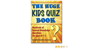 amazon the huge kids quiz book educational mathematics general knowledge quizzes trivia questions answers for children ebook sarah elizabeth