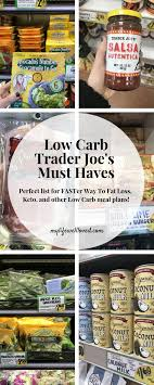 trader joe s must haves for faster way to fat loss low carb day