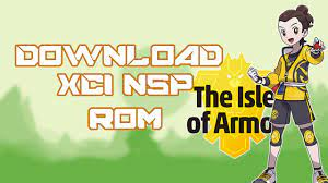 Download Pokémon Sword and Shield The Isle of Armor XCI NSP ROM - YouTube