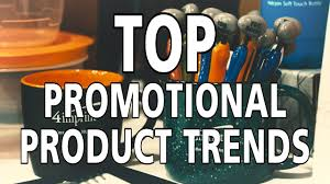 Top Promotional Top Promotional Product Trends