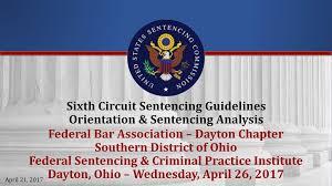Ohio Felony Sentencing Chart 2017 Sixth Circuit Sentencing Guidelines Orientation Sentencing