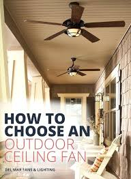 exterior ceiling fans if considering using an indoor fan for your outdoor space please know outdoor