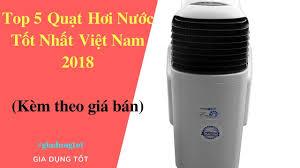 Top 5 Quạt Hơi Nước Tốt Nhất Việt Nam 2018. - YouTube