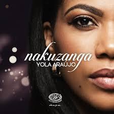 Ouça músicas de yola araujo como 'te amo', 'não acredito', 'i love you', 'ciúmes', 'injusta' e todas as outras músicas. Download Nakuzanga Mp3 By Yola Araujo Nakuzanga Lyrics Download Song Online